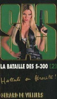 SAS, tome 179 : La Bataille des S-300 [2] - Gérard de Villiers - 2009