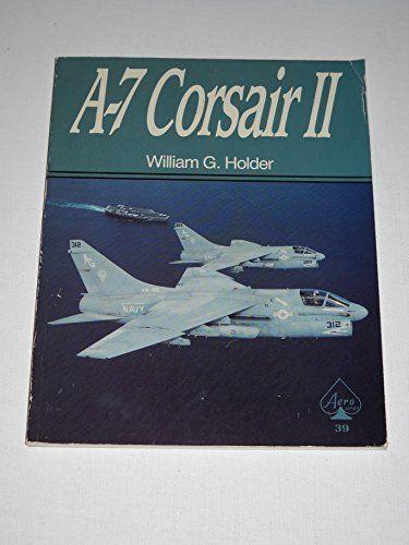 A-7 Corsair II - Aero Series 39 by William G. Holder http://www.amazon.com/dp/0830634525/ref=cm_sw_r_pi_dp_3dj-wb0FT9C57