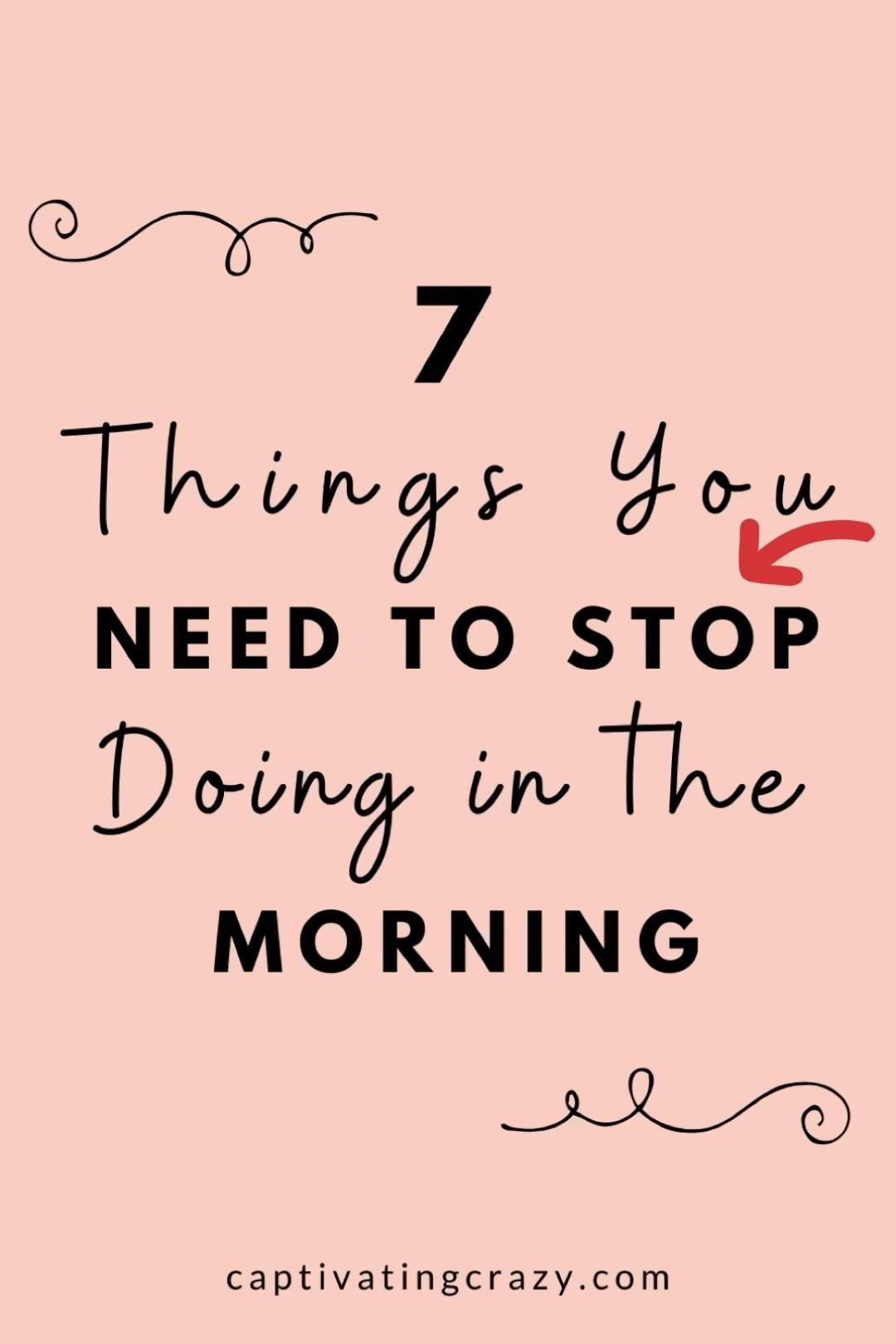 Top 7 Things You Absolutely Must Stop Doing In The Morning - Captivating Crazy