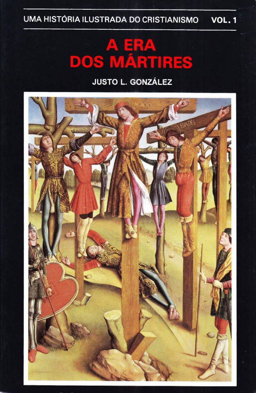 Historia Ilustrada Do Cristianismo Vol 01 A Era Dos Martires