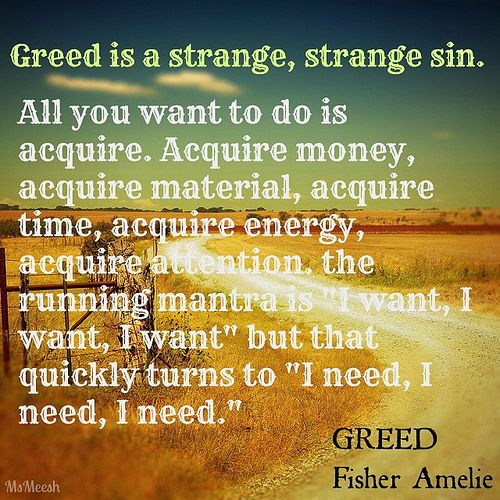 Quotes About Selfish and Greedy People Greedy People With Money New Greed Quotes