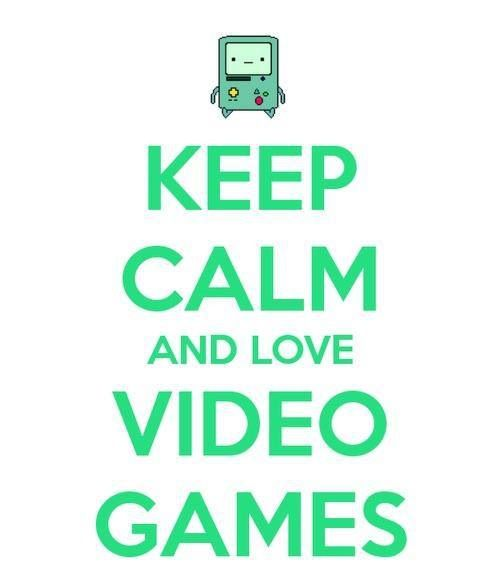 Keep Calm And Love Videogames
