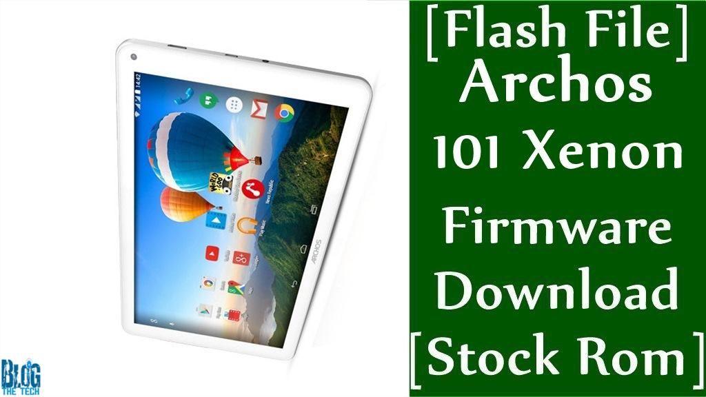 Flash File] Archos 101 Xenon Firmware Download [Stock Rom