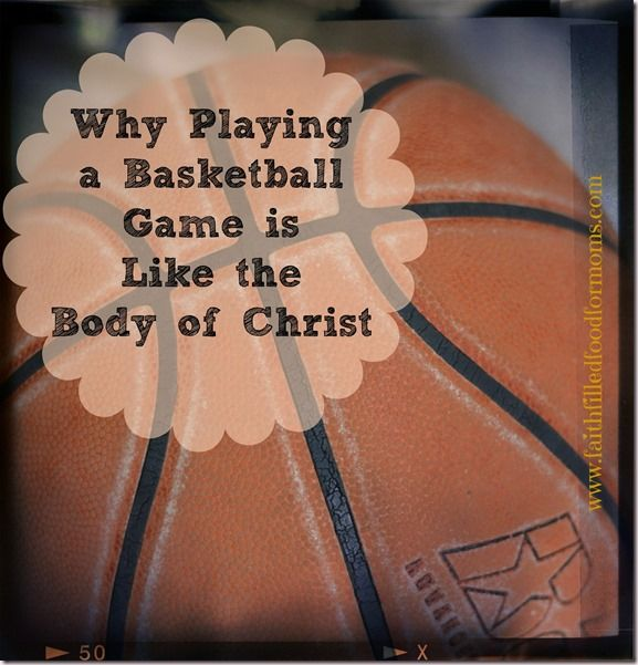 Why Playing A Basketball Game Is Like The Body Of Christ Part 1
