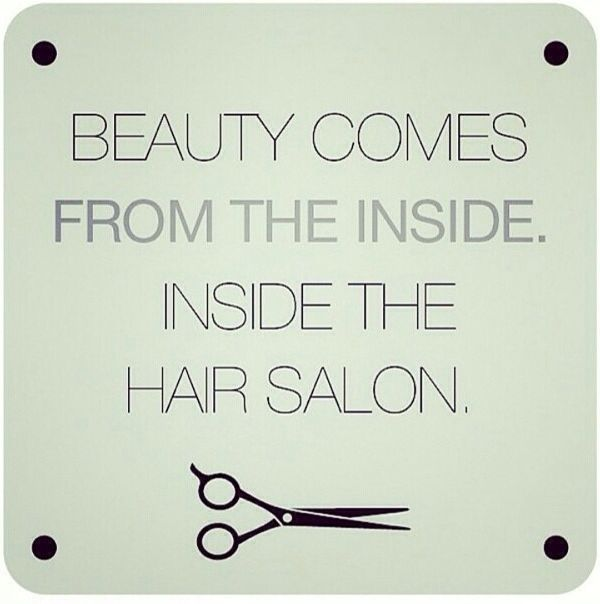 Anyone who knows me knows i truly think everyone is for Salon quotes about beauty