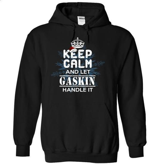 Keep Calm and Let GASKIN Handle It - #camo hoodie #pullover sweater. GET YOURS => https://www.sunfrog.com/Names/7-12-Keep-Calm-and-Let-GASKIN-Handle-It-exvnddxatm-Black-8710828-Hoodie.html?68278