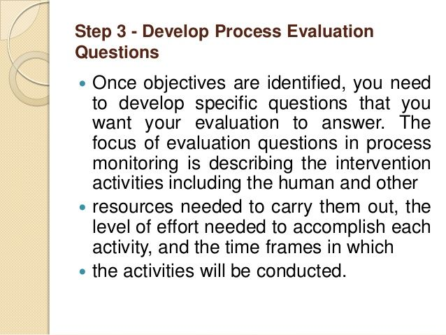 Step 3 - Develop Process Evaluation Questions Once