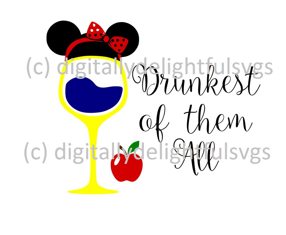 Drunkest Of Them All Svg Disney Wine Glasses Cricut Svg Files Free Disney Decals