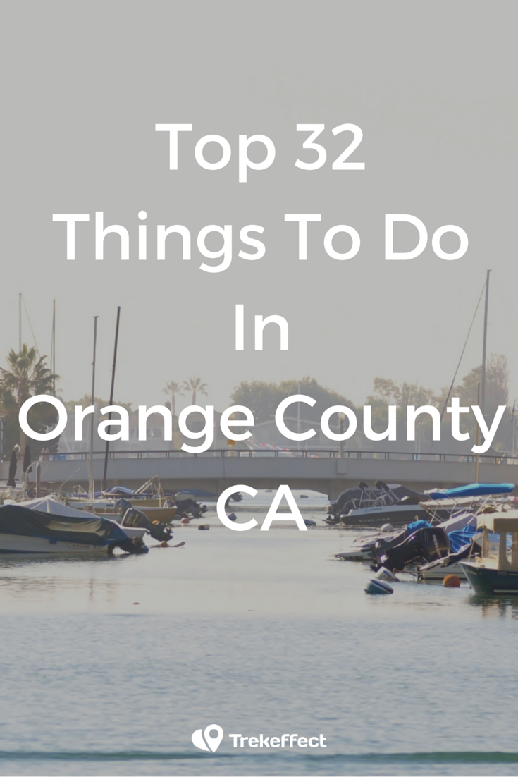32 Fun Things To Do In Orange County Ca Orange County Things
