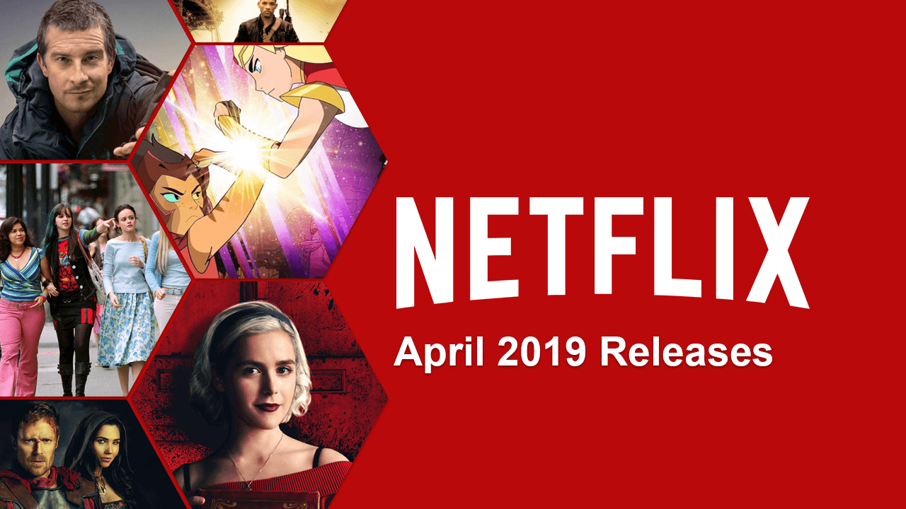 April 2019 New Netflix Releases Netflix releases, New