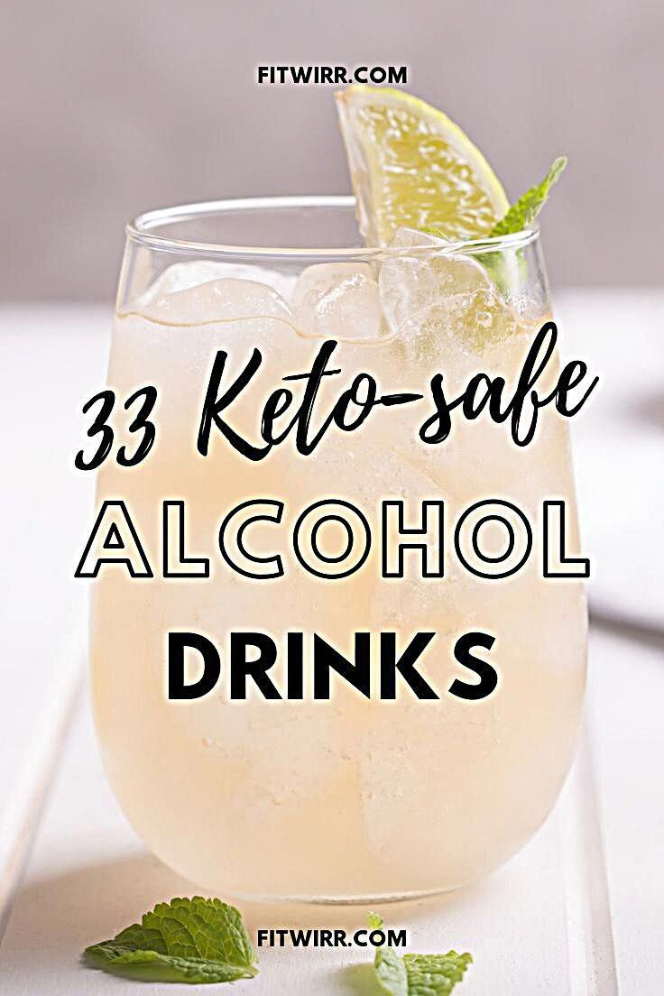 33 keto-safe alcohol drinks that'll help you stay in ketosis while you enjoy a glass or two of your...