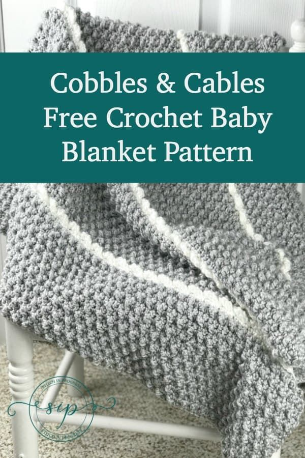 Crochet Baby Blanket Pattern - Cobbles & Cables | Crochet ...