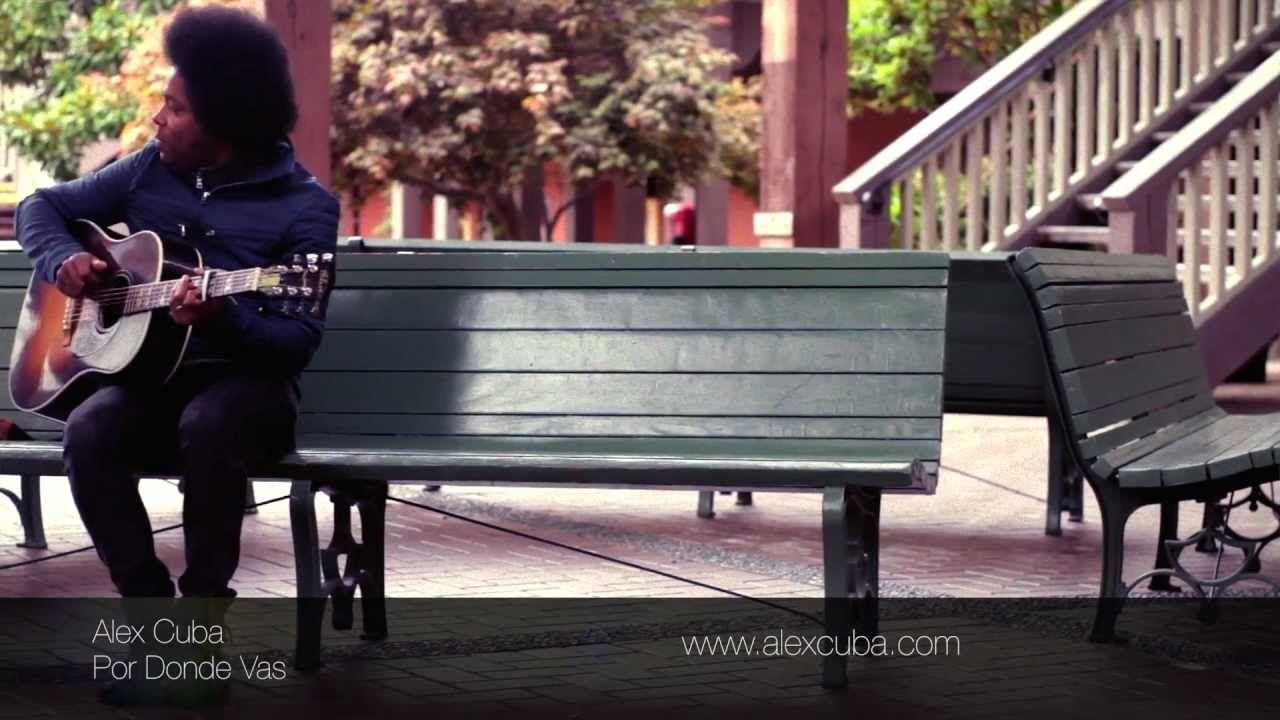 Alex Cuba - Por Donde Vas