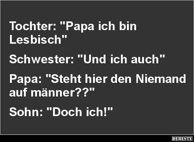 Tochter: 'Papa ich bin Lesbisch'.. | Lustige Bilder, Sprüche