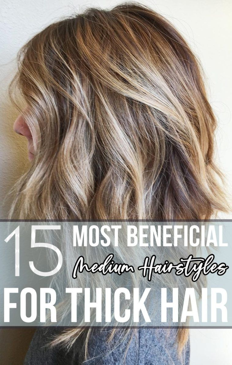 9 Most Beneficial Medium Hairstyles for Thick Hair   Thick hair ...