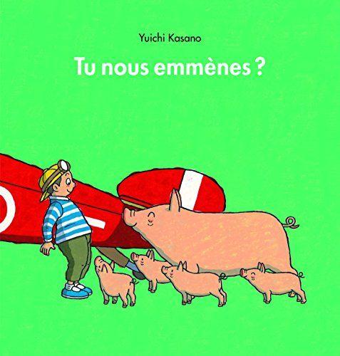 Amazon Fr Tu Nous Emmenes Yuichi Kasano Jean Christian Bouvier Florence Seyvos Livres Livre Ecole Des Loisirs Coloriage Enfant