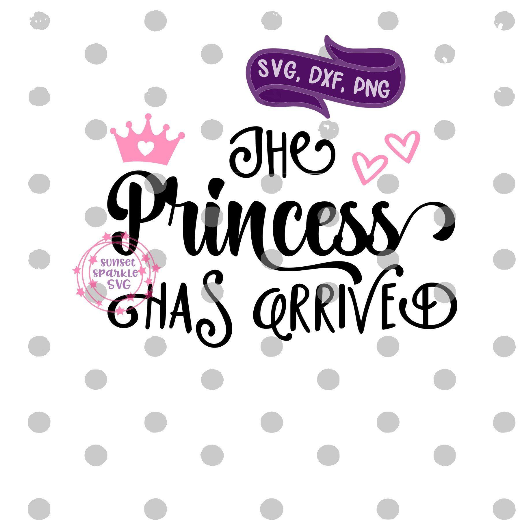 Baby Girl svg The Princess has Arrived svg Newborn svg