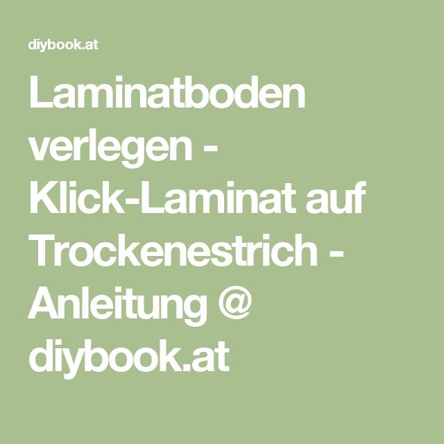 Laminatboden Verlegen   Klick Laminat Auf Trockenestrich   Anleitung @  Diybook.at