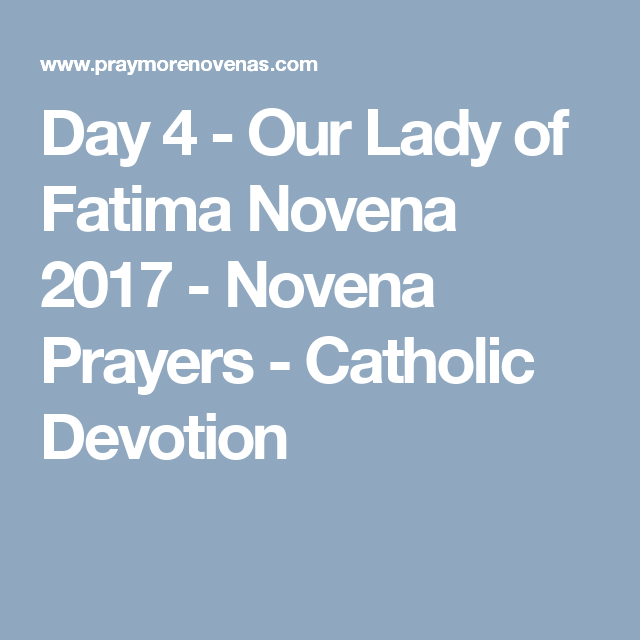 Day 4 - Our Lady of Fatima Novena 2017 - Novena Prayers - Catholic Devotion