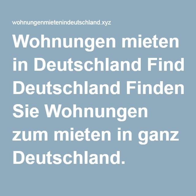 Wohnungen mieten in Deutschland Finden Sie Wohnungen zum