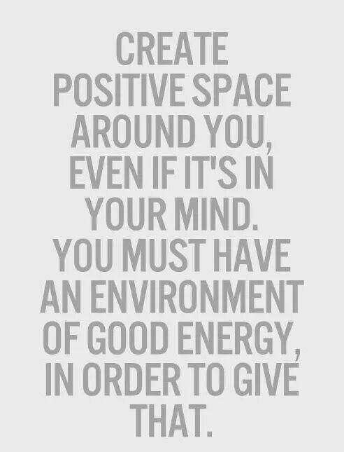 Create the energy you want.