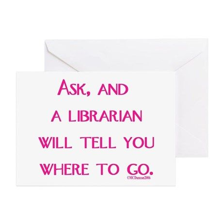 UPDATED: Ask, and a librarian Greeting Card on CafePress.com
