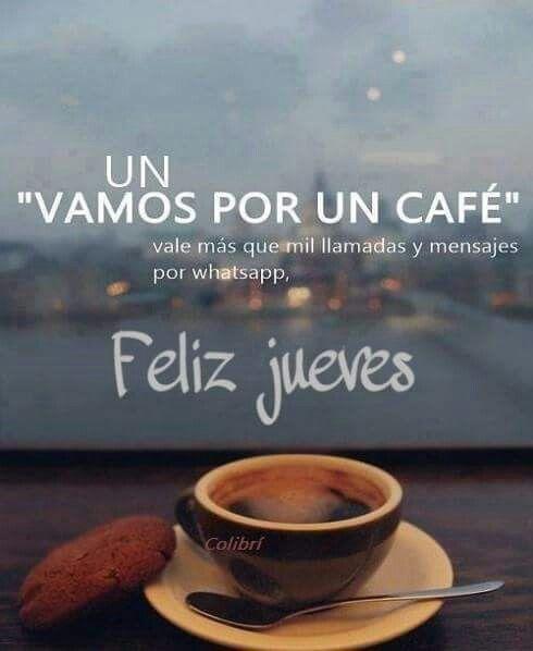 El Cafe De Tus Ojos Citas De La Mañana Feliz Jueves Y