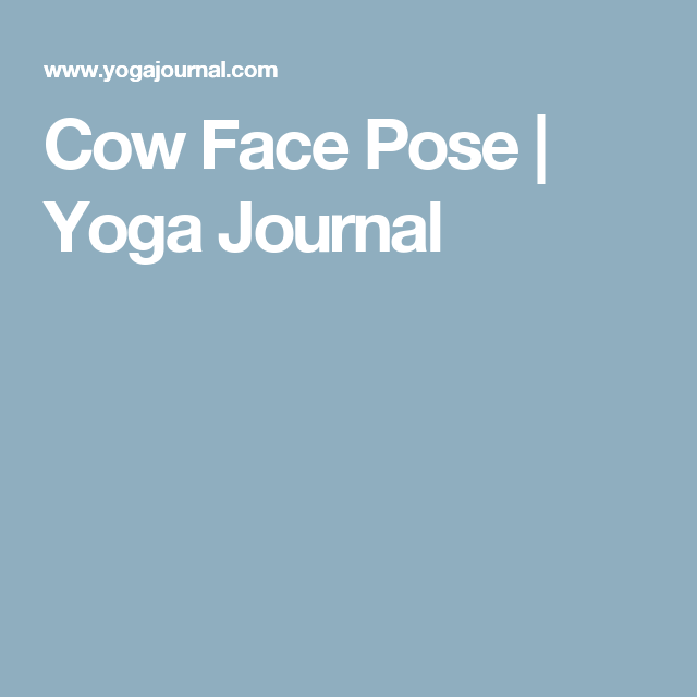Cow Face Pose | Yoga Journal