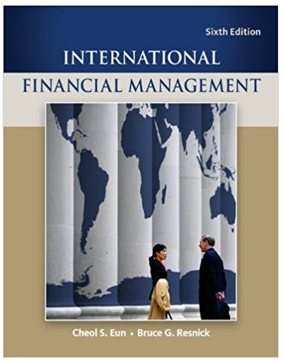 International Financial Management 6th Edition Cheol S Eun Answers Financial Management Financial Finance
