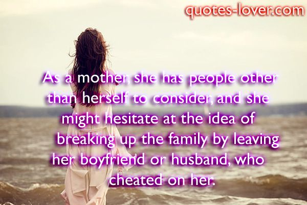 As a mother, she has people other than herself to consider, and ...