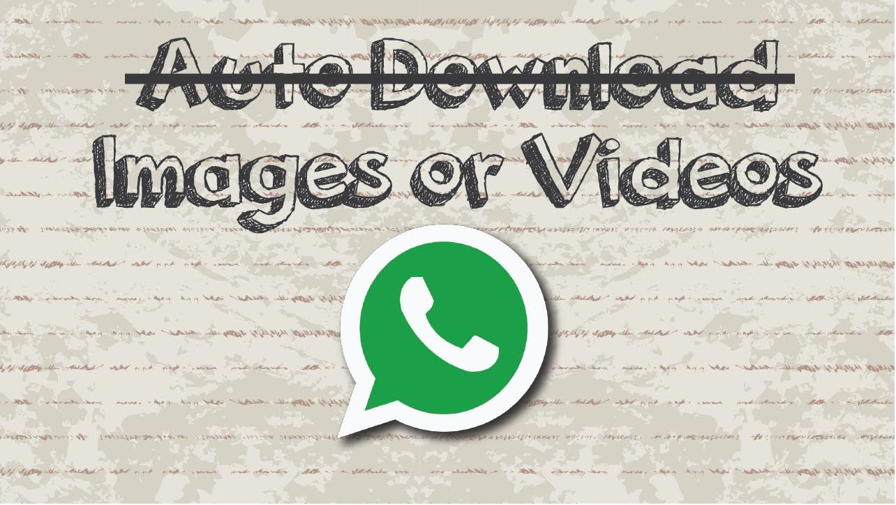 How To Stop Auto Download Images Or Videos On Whatsapp Video