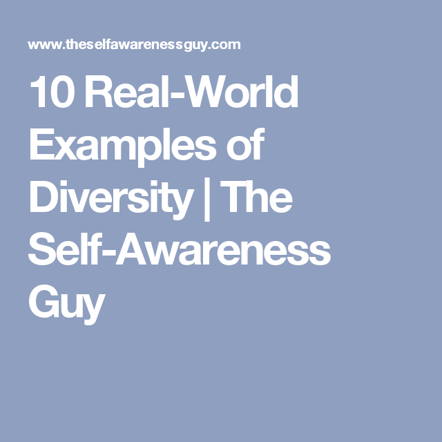 10 Real World Examples Of Diversity The Self Awareness Guy