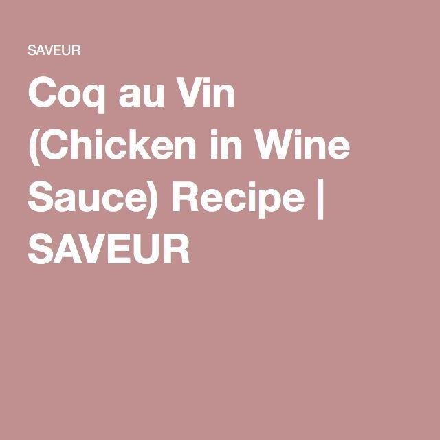 Coq au Vin (Chicken in Wine Sauce) Recipe | SAVEUR