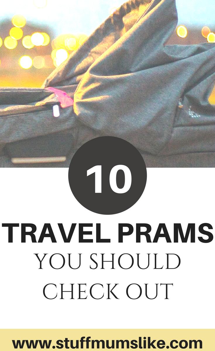 Shopping Guide Best Travel Prams 2018 Stuff Mums Like