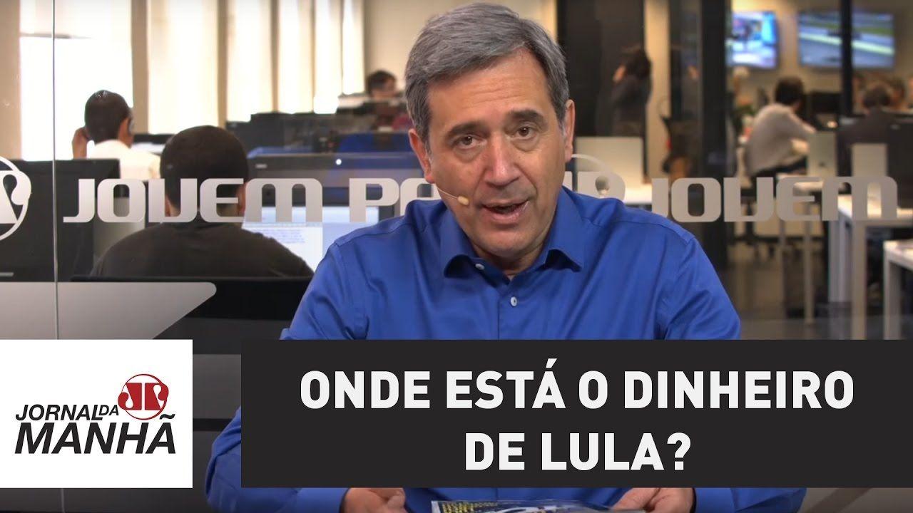 Onde está o dinheiro de Lula? | Marco Antonio Villa | Jovem Pan