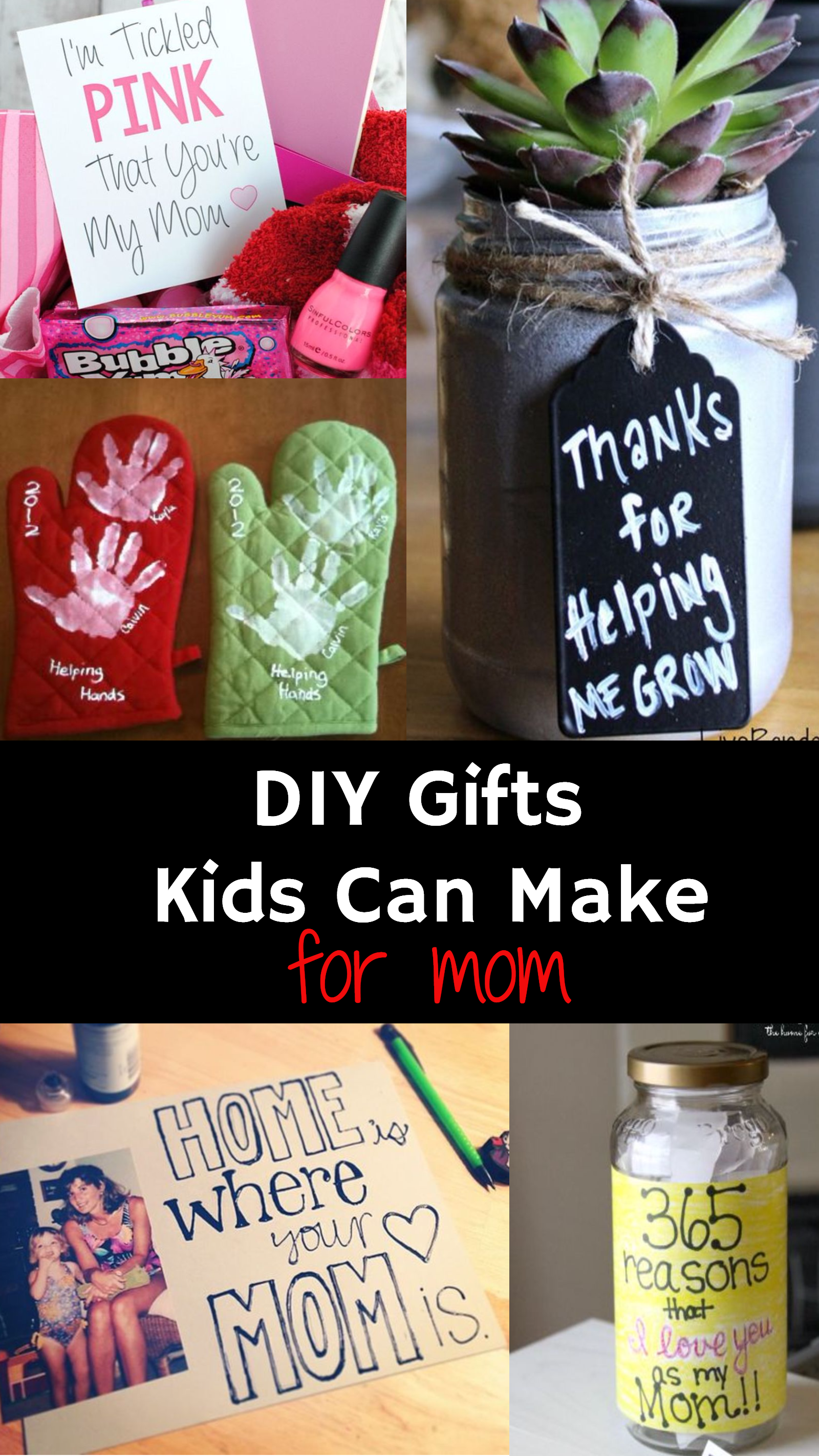 Diy Gifts For Mom From Kids Grandmothers Aunt And
