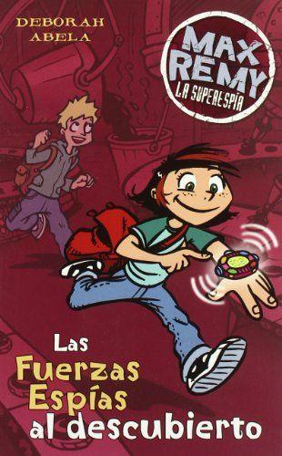Las Fuerzas Espías al descubierto / Deborah Abela. Ediciones B, 2007