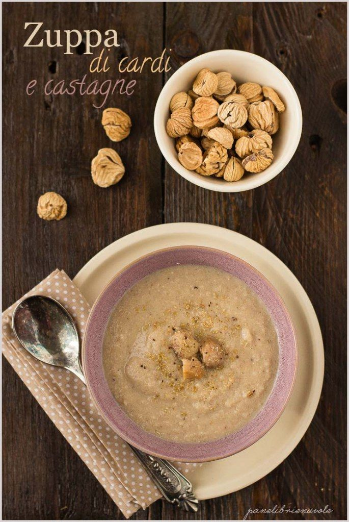 Zuppa cardi e castagne - Chestnut and whistle soup