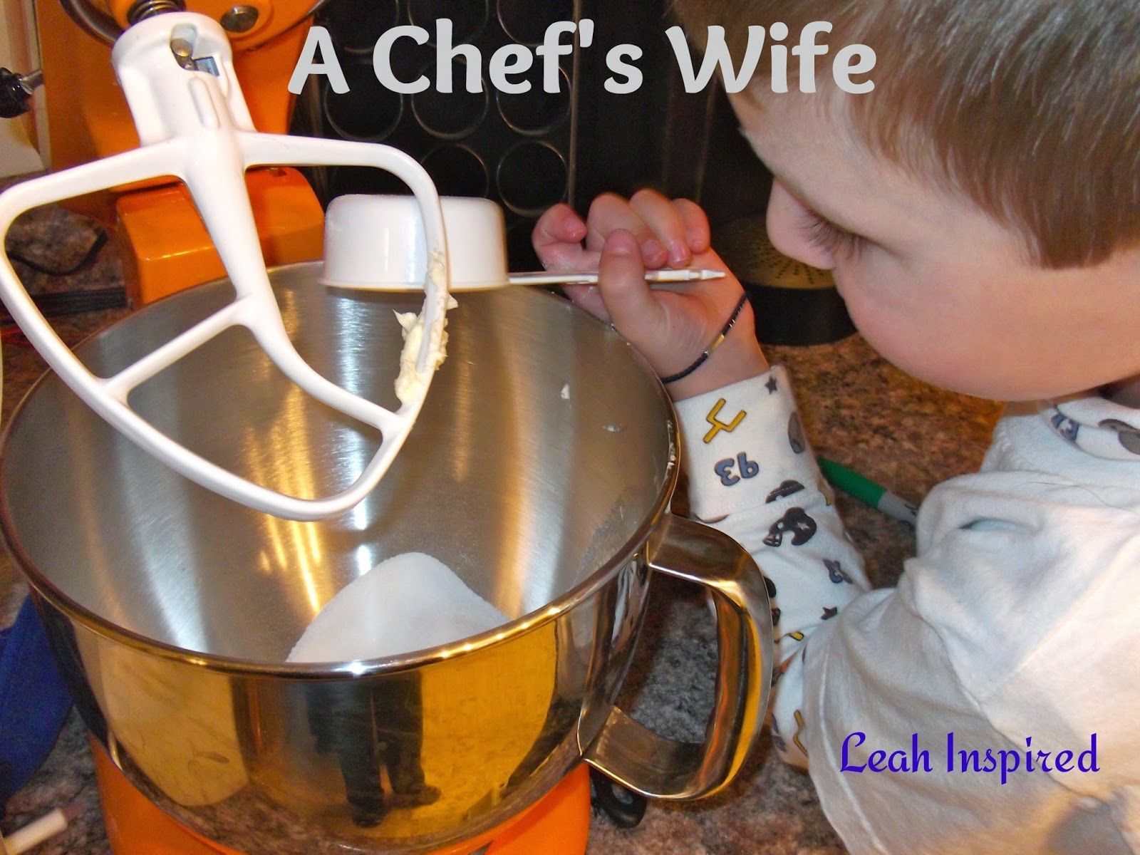 Leah Inspired: A Chef's Wife