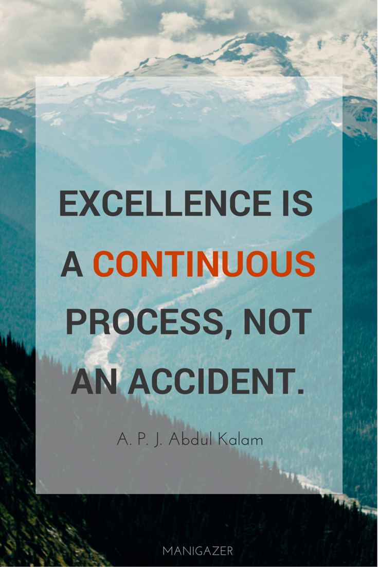 Motivational quote | Excellence is a continuous process, not ...