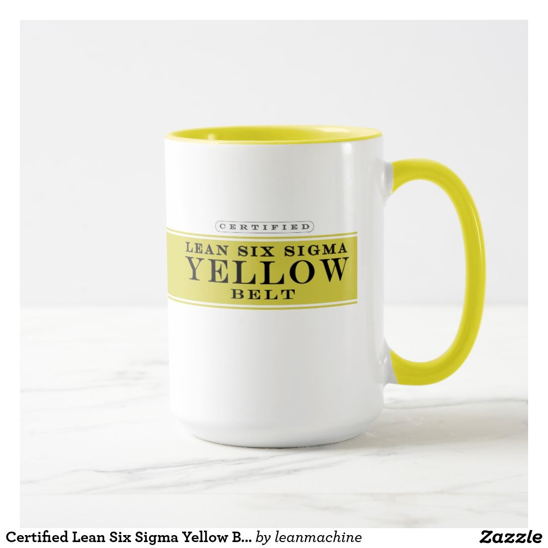 Certified Lean Six Sigma Yellow Belt Mug Lean Six Sigma Machine