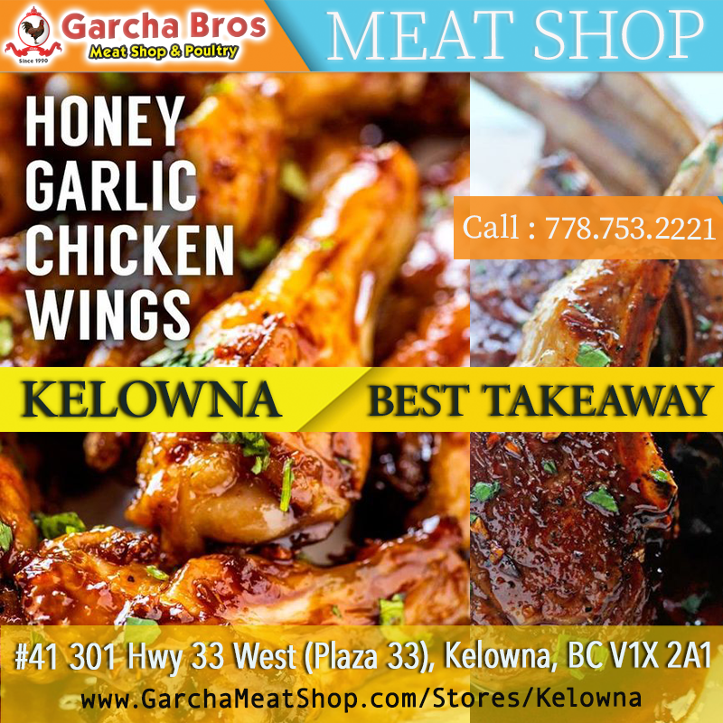 Kelowna's Best Quality Takeaway Meat Shop Call