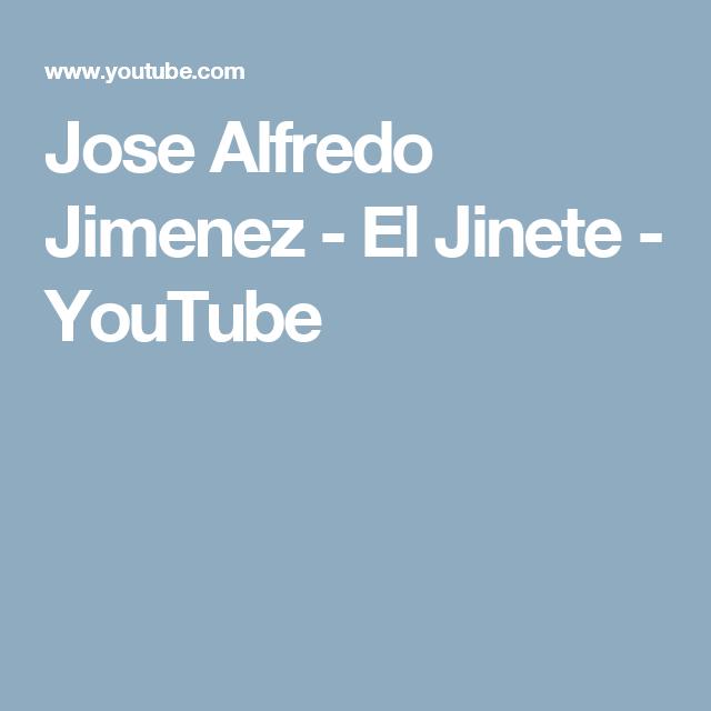 Jose Alfredo Jimenez - El Jinete - YouTube