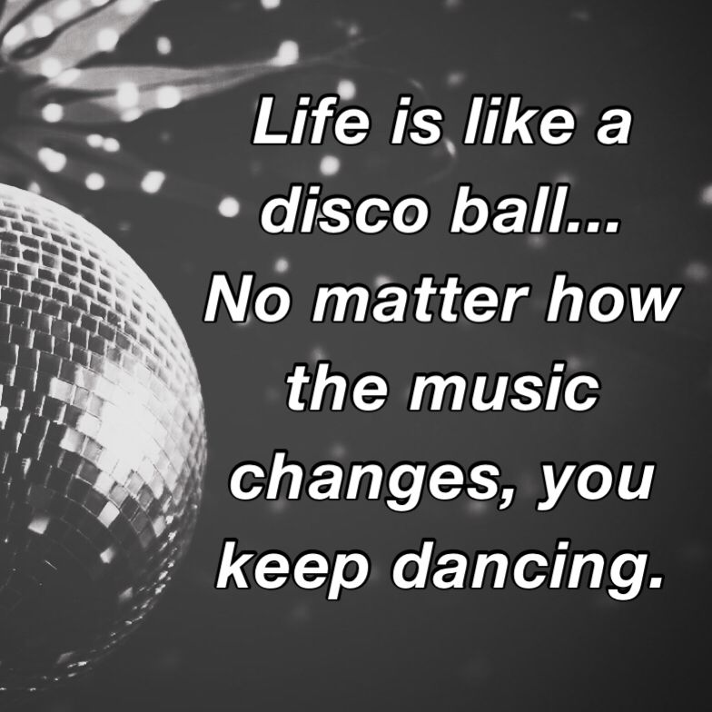 Life is like a disco ball quote | Balls quote