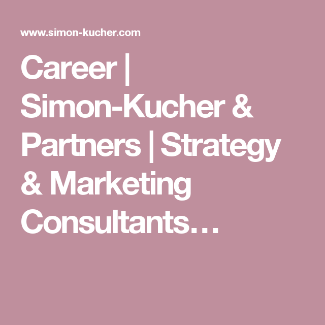 Career Simon Kucher Partners Strategy Marketing Consultants Marketing Consultant Marketing Career