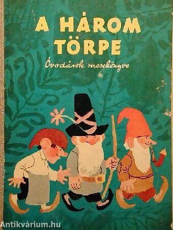 Mesemorzsa: A három törpe - Óvodások mesekönyve