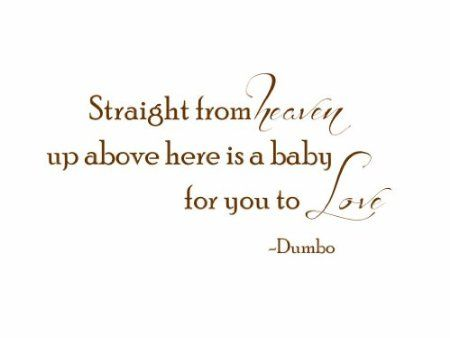 Dumbo Quotes | Dumbo Quote Here Is A Baby With Eyes Of Blue Straight From Heaven