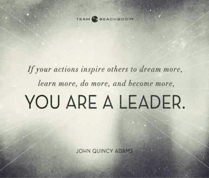 Good Leadership Quotes: The Predominant Quality Of Great Leaders Is That They