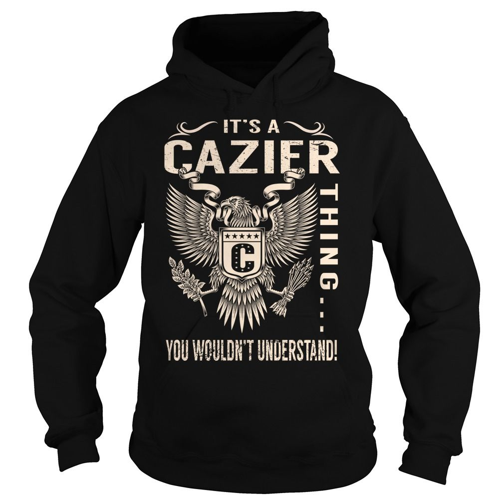Its a CAZIER Thing You Wouldnt Understand - Last Name, Surname T-Shirt (Eagle)