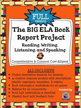 $ Comprehensive language arts book report project combines reading, writing, speaking, and listening tasks. Includes project description; response project descriptions/requirements, graphic organizers, templates, & rubrics; book information worksheets; rubrics for all components; and booktalk instructions & checklist (grades 3-8)